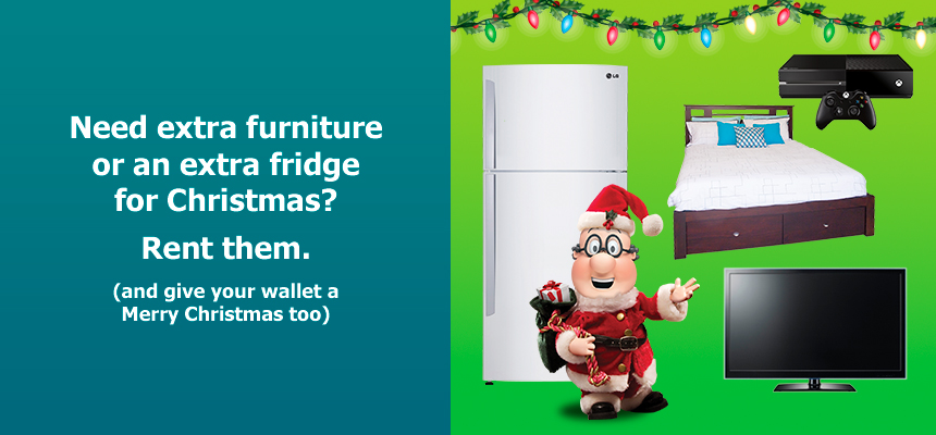 Need extra furniture or an extra fridge for Christmas? Rent them.