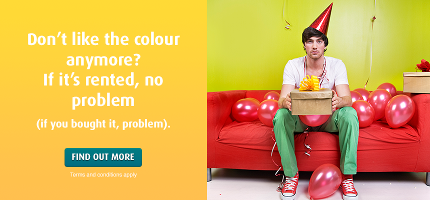 Don't like the colour anymore? If it's rented, no problem.